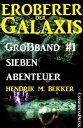 Eroberer der Galaxis Gro?band 1: Sieben AbenteuerCassiopeiapress Science Fiction【電子書籍】[ Hendrik M. Bekker ]