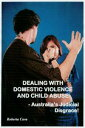 Dealing with Domestic Violence and Child Abuse【電子書籍】 Roberta Cava