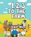 123 to the Farm【電子書籍】[ Speedy Publishing ]