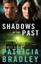 Shadows of the Past (Logan Point Book #1)A Novel【電子書籍】[ Patricia Bradley ]