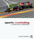Sports MarketingA Practical Approach【電子書籍】[ Larry DeGaris ]
