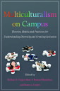 Multiculturalism on CampusTheory, Models, and Practices for Understanding Diversity and Creating Inclusion