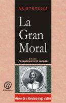 """La Gran Moral: Colecci���n de Cl���sicos del Pensamiento Universal """"Carrascalejo de la Jara"""""""