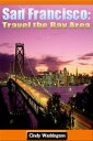 San Francisco - Travel the Bay Area【電子書籍】[ C