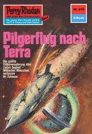 Perry Rhodan 610: Pilgerflug nach Terra (Heftroman)