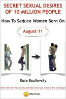 How To Seduce Women Born On August 11 Or Secret Sexual Desires of 10 Million People: Demo from Shan Hai Jing��