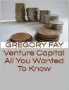書, 雜誌, 漫畫 - Venture Capital: All You Wanted to Know【電子書籍】[ Gregory Fay ]