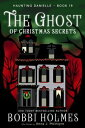 The Ghost of Christmas Secrets【電子書籍】[ Bobbi Holmes ]