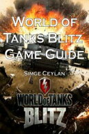 World of Tanks Blitz Guide