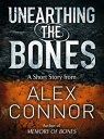Unearthing the Bones【電子書籍】[ Alex Connor ]