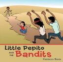 樂天商城 - Little Pepito and the Bandits【電子書籍】[ Frederick Baker ]
