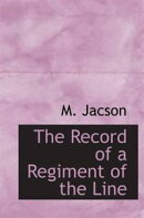 The Record Of A Regiment Of The Line