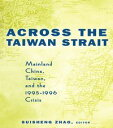 Across the Taiwan StraitMainland China, Taiwan and the 1995-1996 Crisis【電子書籍】