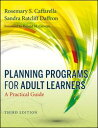 Planning Programs for Adult LearnersA Practical Guide【電子書籍】[ Rosemary S. Caffarella ]