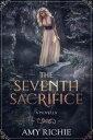 The Seventh Sacrifice【電子書籍】[ Amy Richie ]