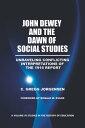 John Dewey and the Dawn of Social StudiesUnraveling Conflicting Interpretations of the 1916 Report【電子書籍】[ C. Gregg Jorgensen ]