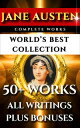 Jane Austen Complete Works - World's Best Ultimate Collection 50+ Works - All Books, Novels, Poetry, Rarities and Juvenilia Plus Biography & Bonuses【電子書籍】[ Jane Austen ]