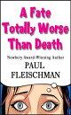 A Fate Totally Worse Than Death【電子書籍】[ Paul Fleischman ]