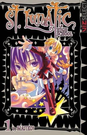 St. Lunatic High School Vol. 1【電子書籍】[ Majiko! ]