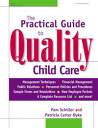The Practical Guide to Quality Child Care【電子書籍】[ Patricia Carter Dyke ]