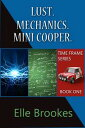 Time Frame Series Book One: Lust. Mechanics. Mini Cooper.【電子書籍】[ Elle Brookes ]