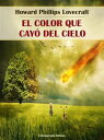 El color que cay? del cielo【電子書籍】[ Howard Phillips Lovecraft ]