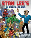 Stan Lee 039 s Master ClassLessons in Drawing, World-Building, Storytelling, Manga, and Digital Comics from the Legendary Co-creator of Spider-Man, The Avengers, and The Incredible Hulk【電子書籍】 Stan Lee