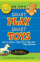 Dr. Toy's Smart Play Smart Toys【電子書籍】[ Stevanne Auerbach ]