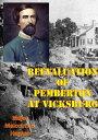 Reevaluation Of Pemberton At Vicksburg【電子書籍】[ Major Malcolm G. Haynes ]