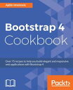 Bootstrap 4 Cookbook【電子書籍】[ Ajdin Imsirovic ]
