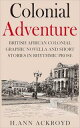 Colonial Adventure : British African Colonial Graphic Novella and Short Stories in Rhythmic ProseColonial Historical Fiction S..