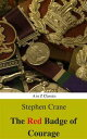 The Red Badge of Courage (Best Navigation, Active TOC) (A to Z Classics)【電子書籍】[ Stephen Crane ]
