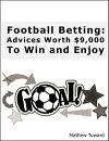Football Betting: Advices Worth $9,000 to Win and Enjoy