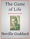 The Game of Life【電子書籍】[ Neville Goddard ]