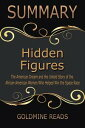 Summary: Hidden Figures - Summarized for Busy PeopleThe American Dream and the Untold Story of the African-American Women Who Helped Win the Space Race【電子書籍】 Goldmine Reads