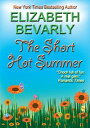 The Short Hot Summer【電子書籍】[ Elizabeth Bevarly ]