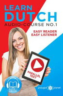 Learn Dutch - Easy Reader | Easy Listener | Parallel Text Audio Course No. 1