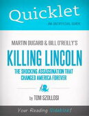 Quicklet on Martin Dugard and Bill O'Reilly's Killing Lincoln: The Shocking Assassination that Changed Ameri��