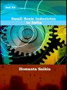 Small Scale Industries in India【電子書籍】[ Hemanta Saikia ]