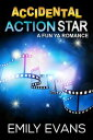 Accidental Action Star【電子書籍】[ Emily Evans ]