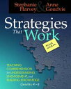 Strategies That Work, 3rd editionTeaching Comprehension for Engagement, Understanding, and Building Knowledge, Grades K-8
