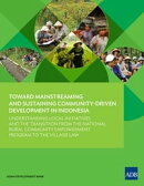 Toward Mainstreaming and Sustaining Community-Driven Development in Indonesia