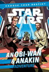 Star Wars: An Obi-Wan & Anakin AdventureA Choose Your Destiny Chapter Book[ Cavan Scott ]