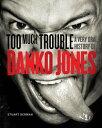 Too Much TroubleA Very Oral History of Danko Jones【電子書籍】[ Stuart Berman ]