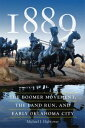 1889The Boomer Movement, the Land Run, and Early Oklahoma City【電子書籍】[ ...
