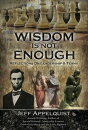 Wisdom is Not Enough