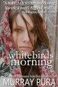 The White Birds of MorningThe Zoya Septet, 2【電子書籍】 Murray Pura