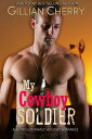 My Cowboy Soldier_ A Reynolds Family Holiday RomanceThe Reynolds Family, #1【電子書籍】[ Gillian Cherry ]