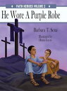 He Wore A Purple Robe
