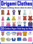 Easy Origami The Clothes: Paper Folding Clothes Dress T-Shirt and more Easy To Do